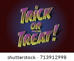trick or treat inscription for... | Shutterstock .eps vector #713912998