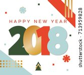 happy new year 2018. colorful... | Shutterstock .eps vector #713959828