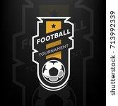 football tournament logo. | Shutterstock .eps vector #713992339