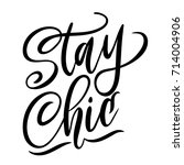 stay chic lettering quote...   Shutterstock .eps vector #714004906