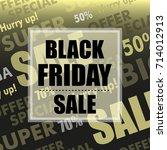 black friday sale design poster ... | Shutterstock .eps vector #714012913