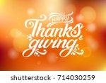 happy thanksgiving beautiful... | Shutterstock .eps vector #714030259