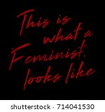 feminist slogan graphic for t... | Shutterstock . vector #714041530