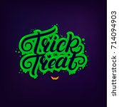trick or treat hand written... | Shutterstock .eps vector #714094903