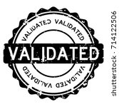 Stock vector grunge black validated wording round rubber seal stamp on white background 714122506