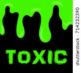 green toxic slime on dark...   Shutterstock .eps vector #714232390