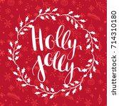 holly jolly  vector greeting... | Shutterstock .eps vector #714310180
