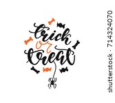 "vector lettering ""trick or... | Shutterstock .eps vector #714324070"