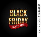 black friday sale inscription... | Shutterstock .eps vector #714348739