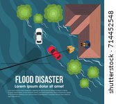 flood disaster with top view... | Shutterstock .eps vector #714452548