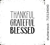 thankful  grateful  blessed.... | Shutterstock .eps vector #715134040