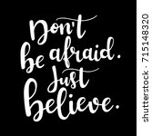 don't be afraid. just believe.... | Shutterstock .eps vector #715148320