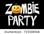halloween   zombie party   Shutterstock . vector #715338568