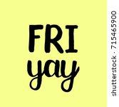friyay. brush hand lettering.... | Shutterstock . vector #715465900