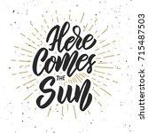 here comes the sun. design... | Shutterstock .eps vector #715487503