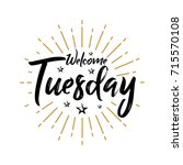 welcome tuesday   fireworks  ... | Shutterstock .eps vector #715570108