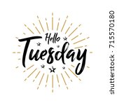 hello tuesday   fireworks  ... | Shutterstock .eps vector #715570180