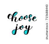 choose joy. brush hand... | Shutterstock . vector #715688440