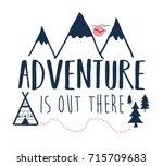adventure slogan and mountain... | Shutterstock .eps vector #715709683