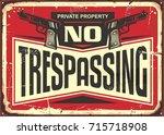 no trespassing vintage tin sign ... | Shutterstock .eps vector #715718908