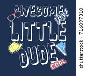 awesome little dude slogan and... | Shutterstock .eps vector #716097310