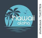 hawaii sunset. t shirt and... | Shutterstock .eps vector #716157826