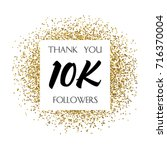 thank you 10k or 10 thousand... | Shutterstock .eps vector #716370004