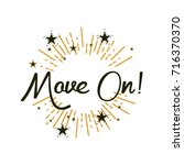 move on  beautiful greeting... | Shutterstock .eps vector #716370370