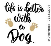 Life Is Better With A Dog. Han...