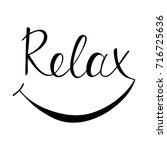 relax handwritten lettering....   Shutterstock .eps vector #716725636