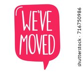 we've moved. vector hand drawn... | Shutterstock .eps vector #716750986