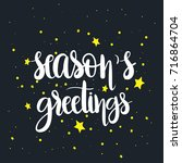 season's greetings  unique hand ... | Shutterstock .eps vector #716864704