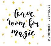 leave room for magic. brush... | Shutterstock . vector #716940718
