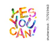yes  you can. motivational... | Shutterstock .eps vector #717015463