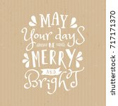 may your days be merry and... | Shutterstock .eps vector #717171370