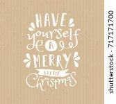 have yourself a merry little...   Shutterstock .eps vector #717171700