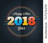 happy new year 2018 colorful... | Shutterstock .eps vector #717276193