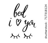 bed  i love you. calligraphy... | Shutterstock .eps vector #717318124