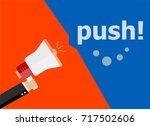push. hand holding a megaphone. ... | Shutterstock . vector #717502606