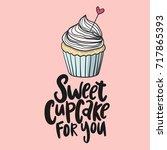 sweet cupcake print. lettering. ... | Shutterstock .eps vector #717865393