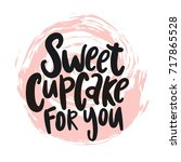 sweet cupcake print. lettering. ... | Shutterstock .eps vector #717865528