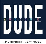 Dude Print Design Slogan....