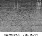 wet floor texture black and... | Shutterstock . vector #718045294