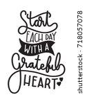 hand lettering start each day... | Shutterstock .eps vector #718057078