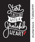 hand lettering start each day... | Shutterstock .eps vector #718063999