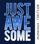 just awesome slogan with... | Shutterstock .eps vector #718171108