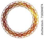 luxurious abstract round frame. ... | Shutterstock . vector #718284874