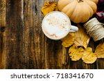 top view pumpkin spiced latte... | Shutterstock . vector #718341670