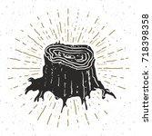 tree stump vintage label  hand... | Shutterstock .eps vector #718398358
