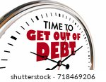 time to get out of debt clock... | Shutterstock . vector #718469206